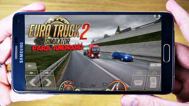 تحميل لعبة  euro truck simulator 2 مهكرة للاندرويد بحجم صغير جداا
