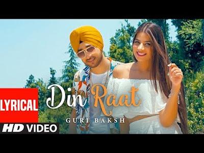 Din Raat Lyrics - Guri Baksh