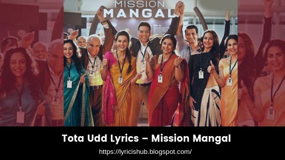 Tota Udd Lyrics – Mission Mangal (lyricishub)