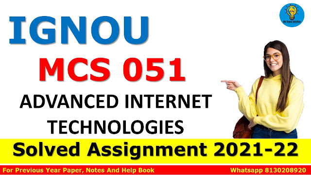 MCS 051 ADVANCED INTERNET TECHNOLOGIES Solved Assignment 2021-22