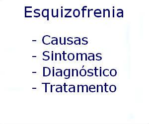 Esquizofrenia causas sintomas diagnóstico tratamento prevenção riscos complicações