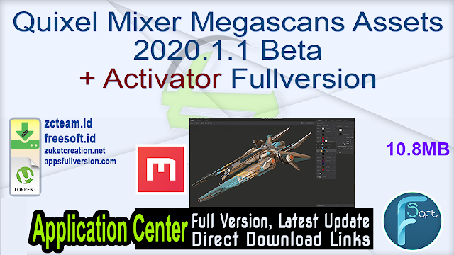 Quixel Mixer Megascans Assets 2020.1.1 Beta + Activator Fullversion