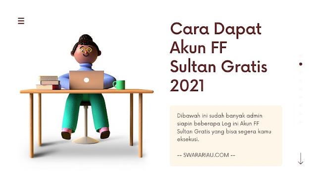 Cara Mendapatkan Akun FF Sultan Gratis