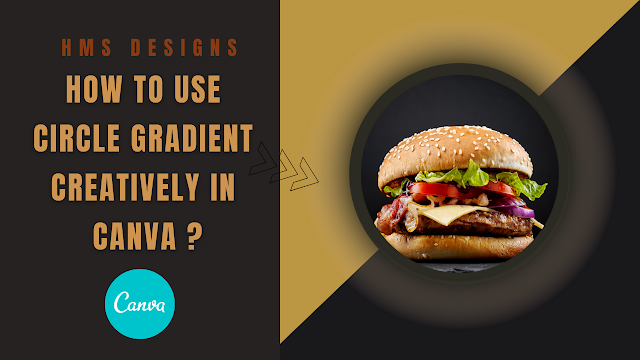 How to use circle gradient creatively in Canva ?
