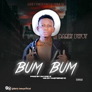 bum bum by darly bwoy