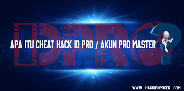 Apa Itu Cheat Hack ID Pro / Akun Pro Master ?