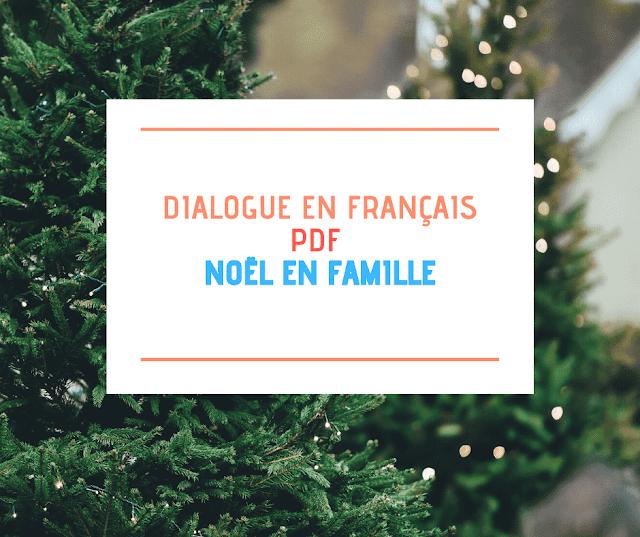 Dialogue en français PDF  :  NOËL EN FAMILLE