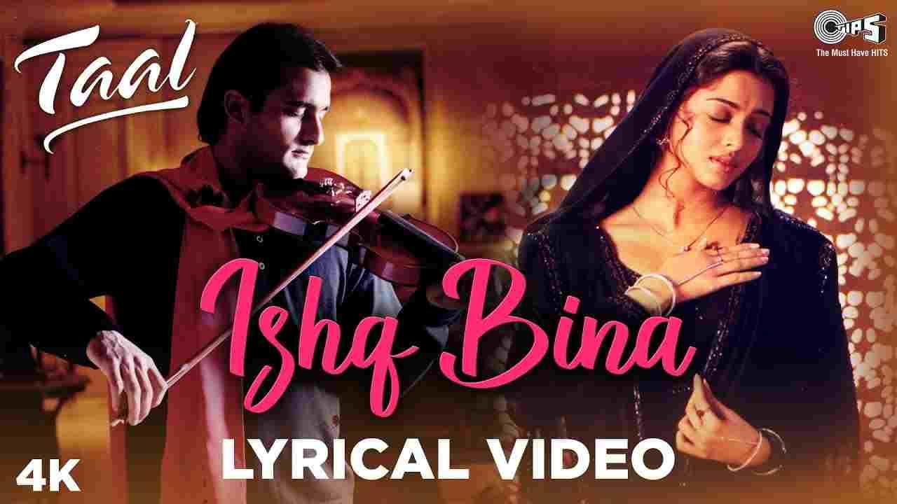 इश्क बिना Ishq bina lyrics in Hindi Taal A.R. Rahman x Anuradha Sriram x Sujatha Mohan x Sonu Nigam Hindi Bollywood Song