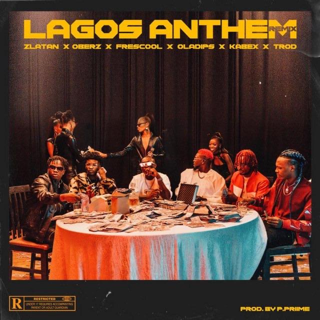 Music: Zlatan Ft. Oberz, Frescool, Oladips, Kabex & Trod – Lagos Anthem (Remix)