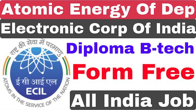 Atomic Energy Of Department Recruitment 2021 | Diploma B-tech | ECIL Recruitment