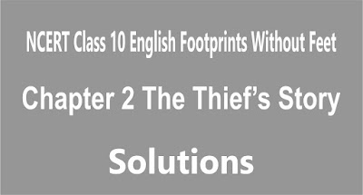 NCERT Class 10 English Footprints Without Feet Chapter 2 The Thief's Story