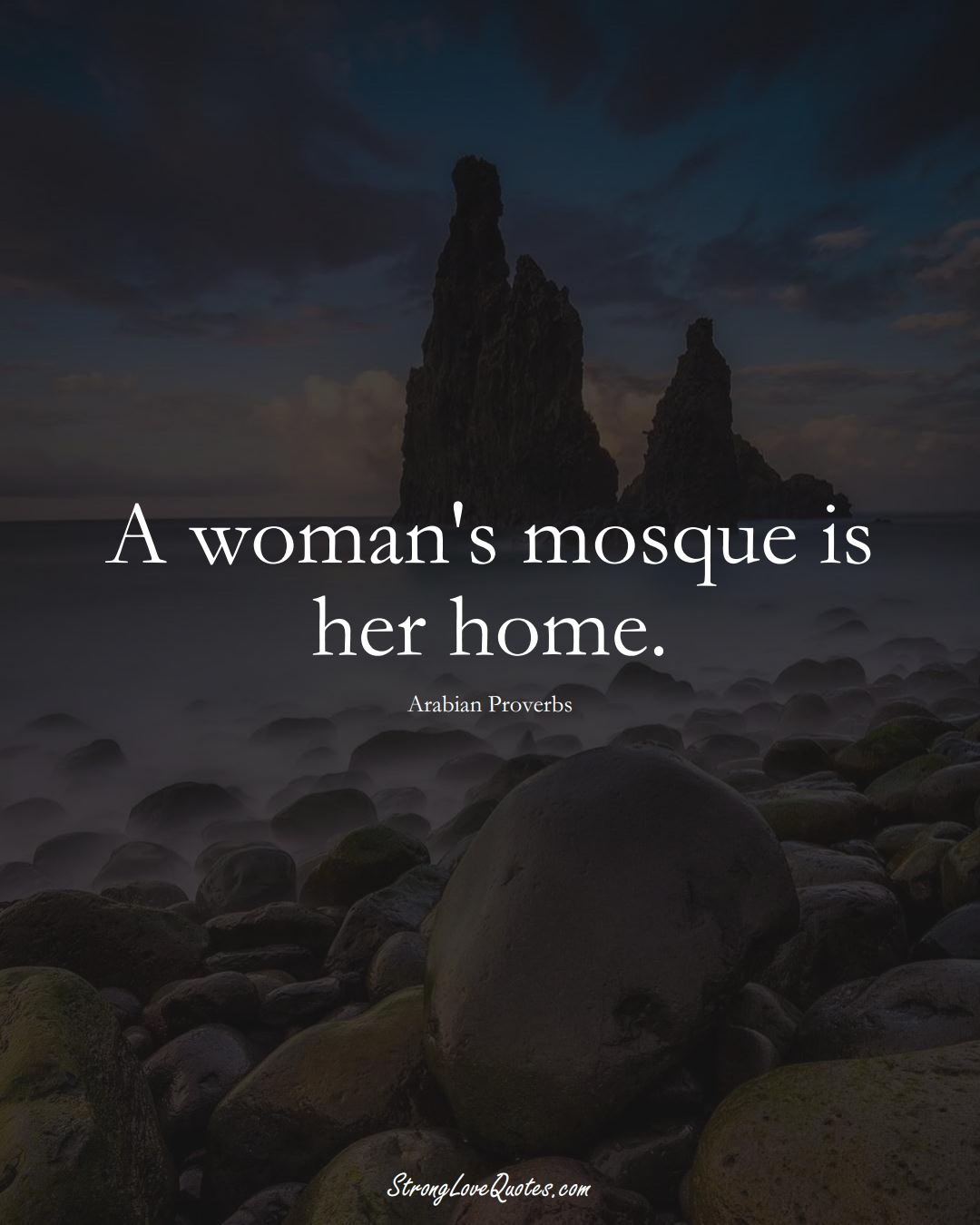A woman's mosque is her home. (Arabian Sayings);  #aVarietyofCulturesSayings
