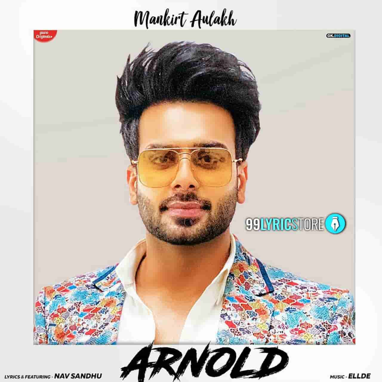 Arnold Punjabi Song Lyrics Sung by Mankirat Aulakh