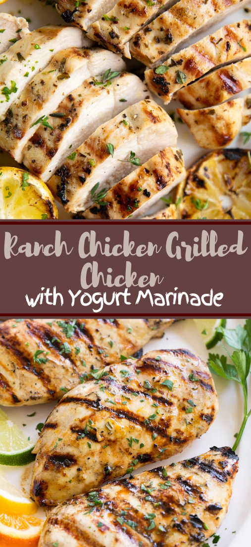 Ranch Chicken Grilled Chicken with Yogurt Marinade #dinnereasy #quickandeasy #dinnerrecipe #lunch #amazingappatizer