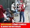 CONSULTA ¿Cómo Se Cobra El NUEVO BONO De 930 Soles?