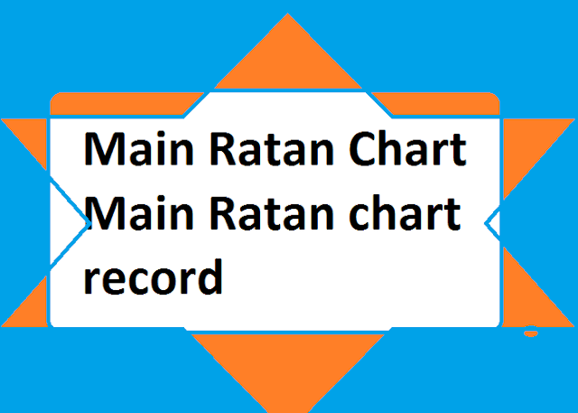 Main Ratan chart record | main ratan chart| ratan chart