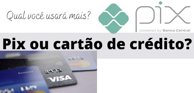 Pix ou cartão de crédito