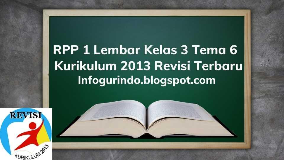 RPP 1 Lembar K13 Kelas 3 Tema 6 Semester 2 Revisi 2020