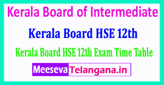 Kerala HSE 12th Time Table 2018 Kerala Board of Intermediate 2018 Kerala 12th Date Sheet Download