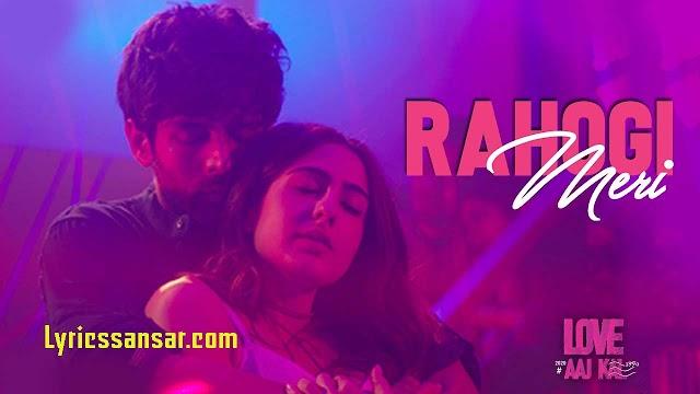 Rahogi Meri रहोगी मेरी Lyrics : Arijit Singh Ft. Kartik Aaryan | Love Aaj Kal (2020)