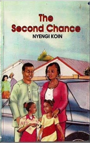 """A REVIEW OF THE BOOK """"SECOND CHANCE"""" BY NYENGI KOIN"""