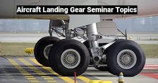 Aircraft Landing Gear Seminar Topics Mechanical