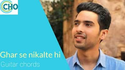Guitar chords of GHAR SE NIKALTE HI accurate | Armaan Malik