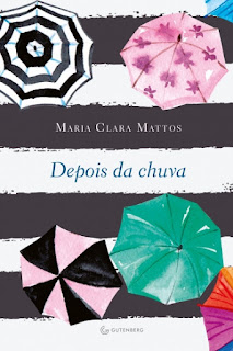 [Resenha] Depois da Chuva - Maria Clara Mattos