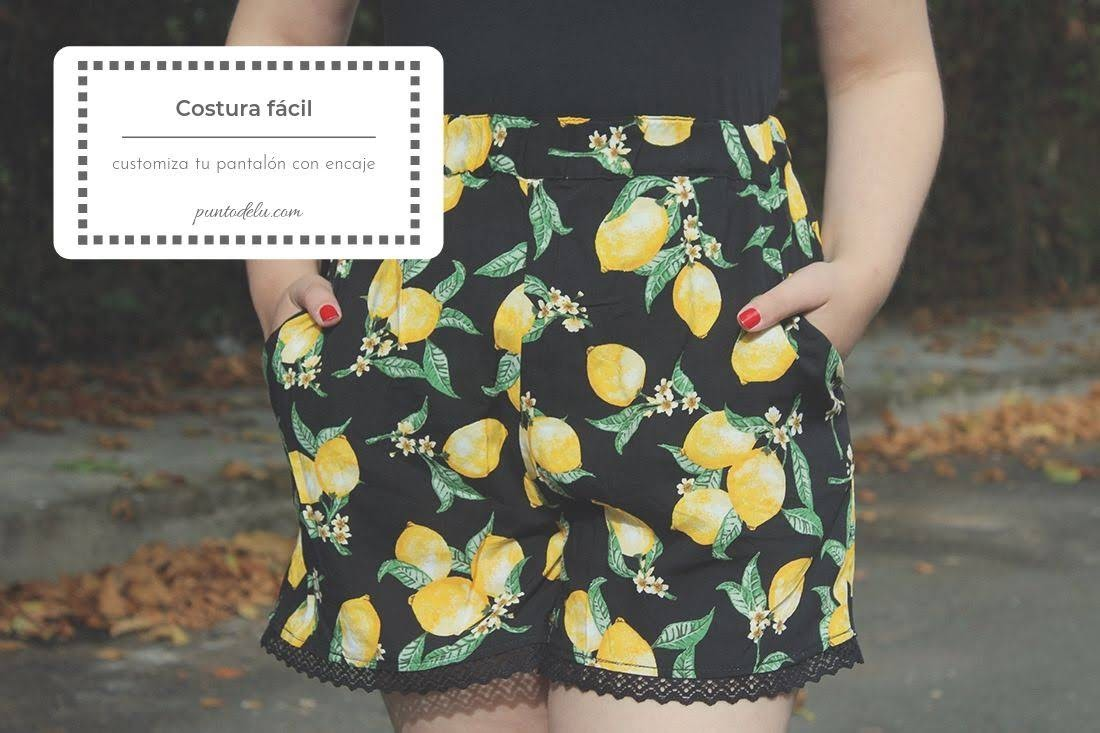 Costura fácil - Customiza un pantalón corto con encaje - Punto de Lu