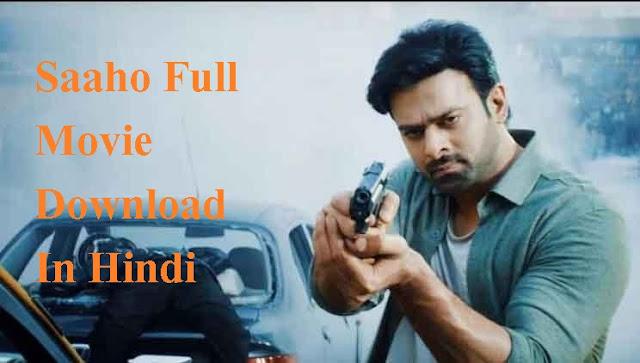 Saaho Full Movie Download In Hindi