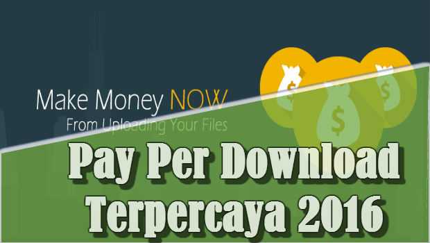 PayPerDownload (PPD) Legit dan Terpercaya Membayar 100% 2016.