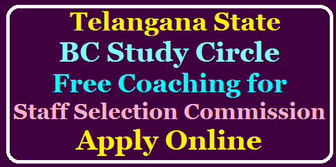 TS Telangana BC Study Circle Free Coaching for Staff Selection Commission for SC, ST & BC Candidates Apply Online @studycircle.cgg.gov.in