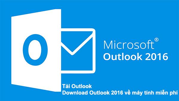 Tải Outlook - Download Outlook 2016 về máy tính miễn phí a