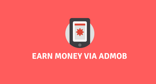 Earn Money By AdMob Apps