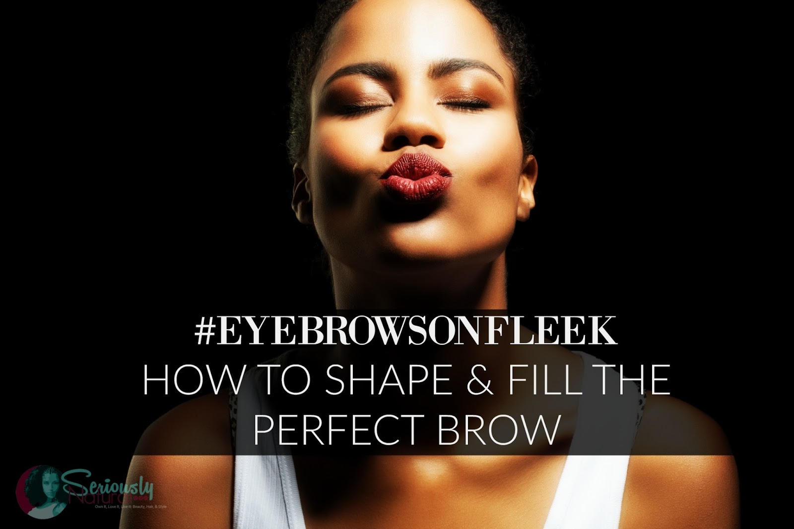 #EYEBROWSONFLEEK: HOW TO SHAPE & FILL THE PERFECT BROW