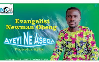 Evangelist Newman Obeng Ayeyi Ne Aseda