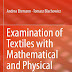 Examination of Textiles with Mathematical and Physical Methods by Andrea Ehrmann, Tomasz Blachowicz