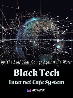 Download Novel Black Tech Internet Cafe System