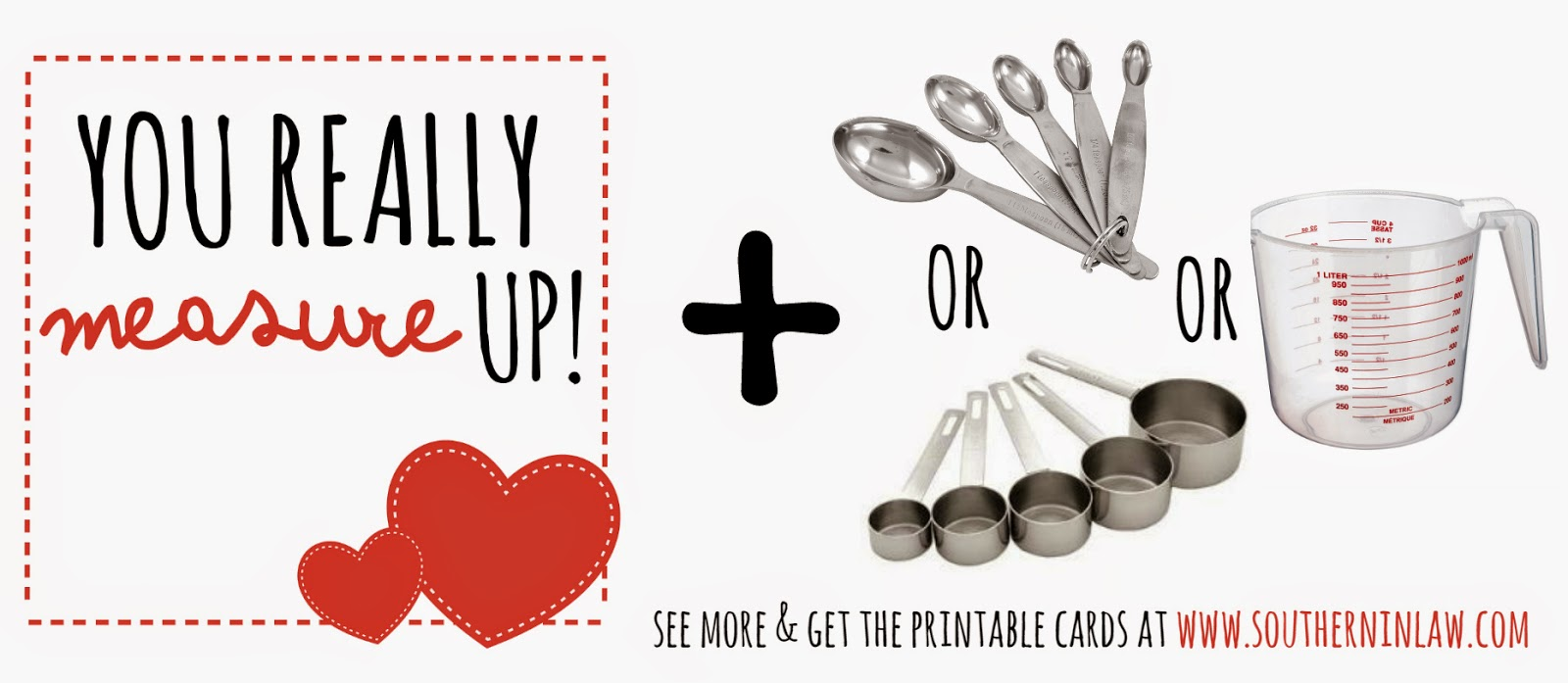 You really measure up - Valentines Gift Ideas for Bakers - Punny Valentines Gift Ideas Free Printable Valentines Cards