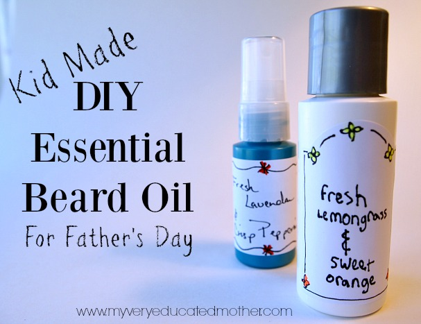 DIY Beard Oil So easy the kids can make it! Father's Day Gift Idea