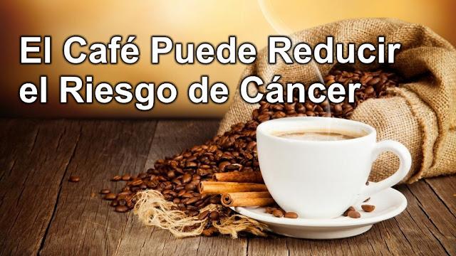 El Café Puede Reducir el Riesgo de Cáncer