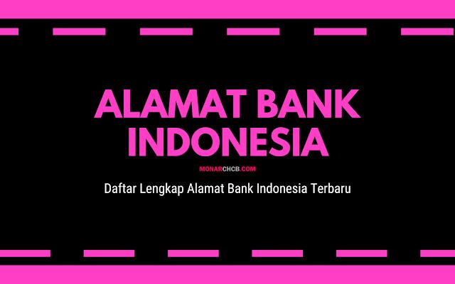 Daftar Lengkap Alamat Bank Indonesia Terbaru