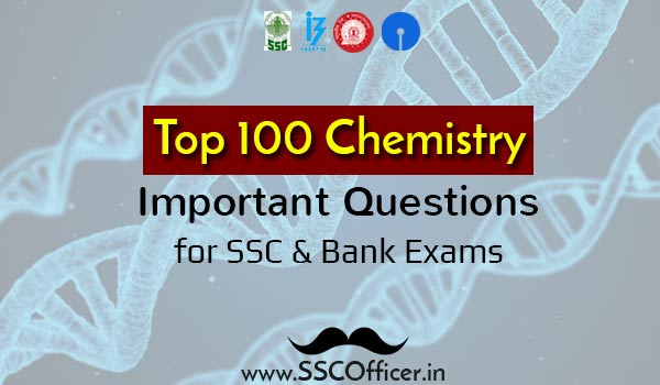 [PDF] Top 100 Important Chemistry GK GS Questions for SSC CGL/CHSL & Bank PO/Clerk Exams - Download - SSC Officer