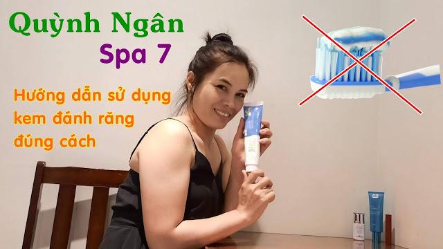 Quỳnh Ngân Spa 7 - Hướng dẫn đánh răng khô đúng cách từ kem đánh răng Glister