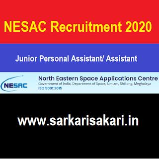 NESAC Recruitment 2020 - Junior Personal Assistant/ Assistant