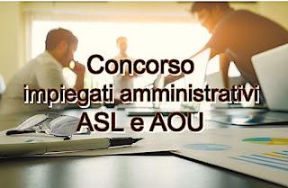 concorso impiegati ASL e AOU - adessolavoro.com