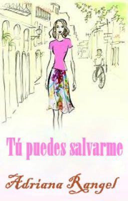 Tú puedes salvarme – Adriana Rangel