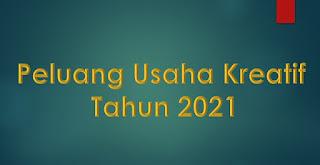 Peluang Usaha Tahun 2021