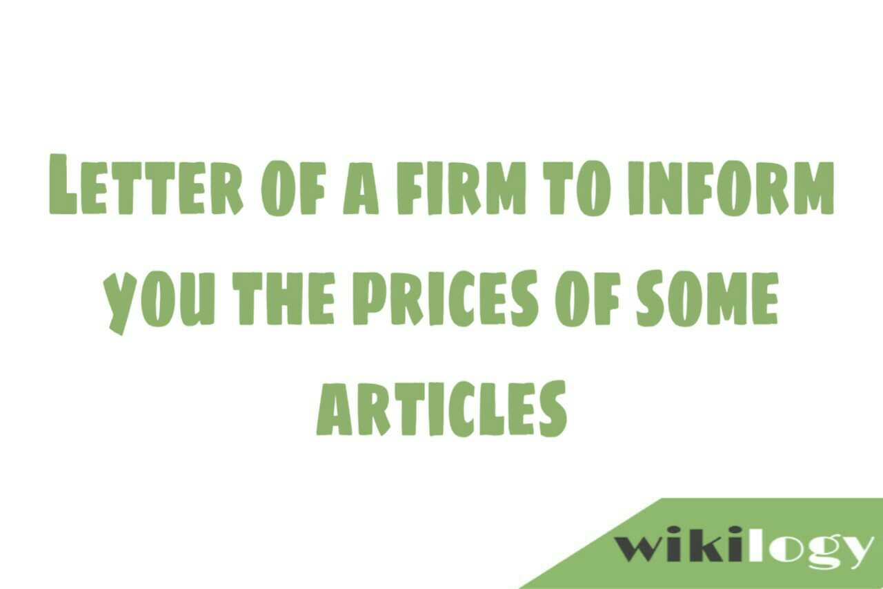 Letter of a firm to inform you the prices of some articles