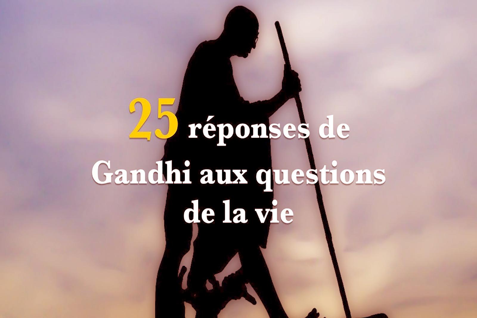 25 réponses de Gandhi aux questions de la vie